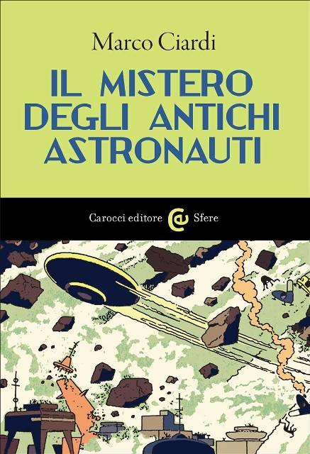 SFE_Ciardi_IlMisteroDegliAntichiAstronauti_COVER.indd